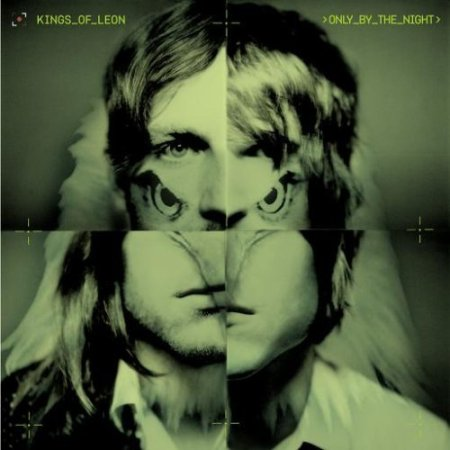 Only by Night, the latest Kings of Leon album.